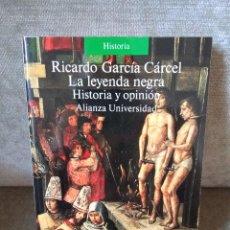 Libros de segunda mano: RICARDO GARCÍA CÁRCEL - LA LEYENDA NEGRA. HISTORIA Y OPINIÓN - ALIANZA (UNIVERSIDAD), 1992. Lote 210305175