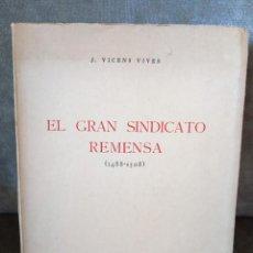 Libros de segunda mano: J. VICENS VIVES - EL GRAN SINDICATO REMENSA - CSIC, 1954 - TODAVÍA INTONSO. Lote 210305283