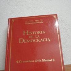 Libros de segunda mano: HISTORIA DE LA DEMOCRACIA - LA AVENTURA DE LA LIBERTAD 1975 1995 20 AÑOS DE NUESTRA VIDA. Lote 210305617