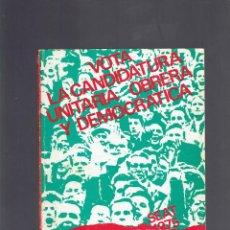Libros de segunda mano: VOTA LA CANDIDATURA UNITARIA OBRERA Y DEMOCRATICA 1975 PER ISIDOR BOIX-MANUEL PUJADAS. Lote 210309396