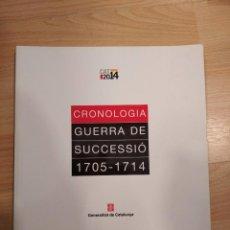 Libros de segunda mano: 'CRONOLOGIA. GUERRA DE SUCCESSIÓ 1705-1714'. Lote 210315830