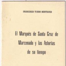Libros de segunda mano: FCO. TUERO BERTRAND: EL MARQUÉS DE SANTA CRUZ DE MARCENADO Y LA ASTURIAS DE SU TIEMPO, 1985. Lote 210336681