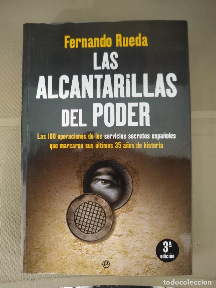 LAS ALCANTARILLAS DEL PODER - FERNANDO RUEDA (Libros de Segunda Mano - Historia Moderna)