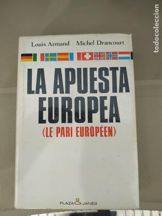 LA APUESTA EUROPEA - ARMANDO Y DRANCOURT (Libros de Segunda Mano - Historia Moderna)