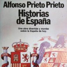 Libros de segunda mano: HISTORIAS DE ESPAÑA / ALFONSO PRIETO. 1ª ED. BARCELONA : PLANETA, 1980. (COLECCIÓN FÁBULA).. Lote 211759477