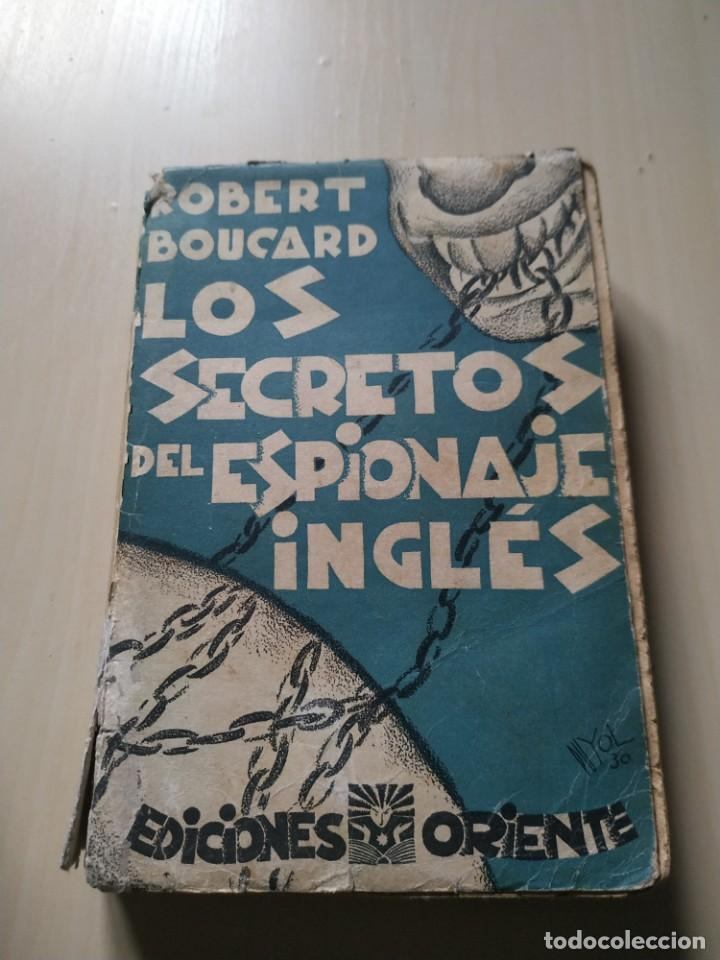 LOS SECRETOS DEL ESPIONAJE INGLÉS - ROBERT BOUCARD (Libros de Segunda Mano - Historia Moderna)