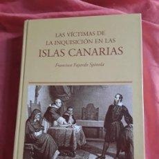 Libros de segunda mano: LAS VÍCTIMAS DE LA INQUISICION EN LAS ISLAS CANARIAS, DE FRANCISCO FAJARDO. DEDICATORIA AUTOR.. Lote 212266955