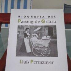 Libros de segunda mano: BIOGRAFIA DEL PASSEIG DE GRACIA-LLUIS PERMANYER-EDICIONS LA CAMPANA-1ª EDICIO ABRIL 1994-DIFICIL. Lote 212346377