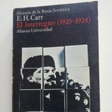 Libros de segunda mano: EL INTERREGNO (1923-1924).HISTORIA DE L RUSIA SOVIÉTICA. E.H.CARR. ALIANZA UNIV. Lote 212616292