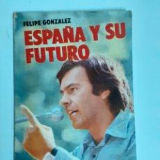 Libros de segunda mano: LIBRO, ESPAÑA Y SU FUTURO, AÑO 1978. Lote 213023323