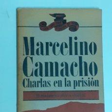 Libros de segunda mano: LIBRO, MARCELINO CAMACHO, CHARLAS EN LA PRISIÓN, AÑO 1976. Lote 213023547