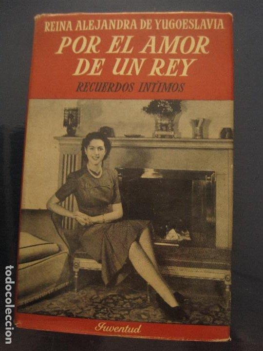 REINA ALEJANDRA DE YUGOESLAVIA - POR EL AMOR DE UN REY. RECUERDOS ÍNTIMOS. JUVENTUD 1959 (Libros de Segunda Mano - Historia Moderna)