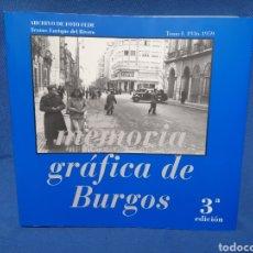 Libros de segunda mano: LIBRO CON MÁS DE 240 FOTOGRAFÍAS MEMORIA GRÁFICA DE BURGOS 3° EDICIÓN. Lote 213167028