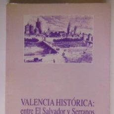 Libros de segunda mano: VALENCIA HISTORICA: ENTRE ELSALVADOR Y SERRANOS. CORBIN FERRER JUAN LUIS. 1988. Lote 213167996