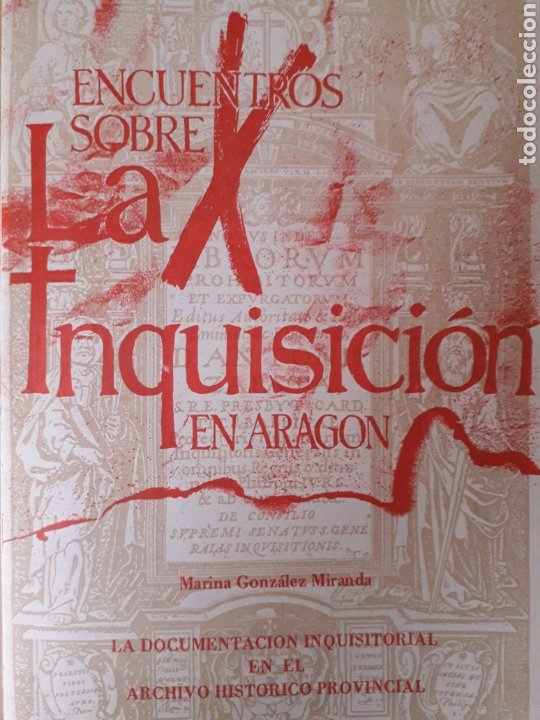 ENCUENTROS SOBRE LA INQUISICIÓN EN ARAGÓN, M GONZÁLEZ, ZARAGOZA, 1985 (Libros de Segunda Mano - Historia Moderna)