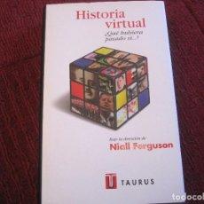Libros de segunda mano: HISTORIA VIRTUAL NIALL FERGUSON COMO NUEVO TAURUS. Lote 213648047