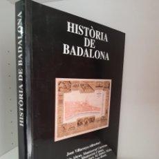 Libros de segunda mano: HISTORIA DE BADALONA, JOAN VILLARROLLA Y OTROS, HISTORIA / HISTORY, MUSEU DE BADALONA, 1999. Lote 214401761