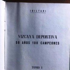 Libros de segunda mano: VIZCAYA DEPORTIVA. 50 AÑOS 100 CAMPEONES. 1952. Lote 214755173