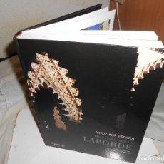 Libros de segunda mano: ..LOS PASOS DE LABORDE, VIAJE POR ESPAÑA, EDIC. LUJO 336 PGS, FOTOS, GRABADOS. Lote 214765797