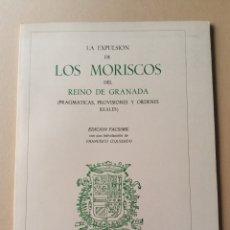 Libros de segunda mano: LA EXPULSIÓN DE LOS MORISCOS DEL REINO DE GRANADA. Lote 215027305
