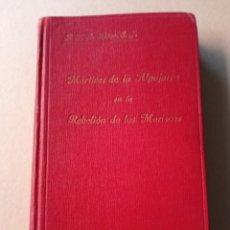 Libros de segunda mano: MÁRTIRES DE LA ALPUJARRA EN LA REBELIÓN DE LOS MORISCOS 1935. Lote 215031370