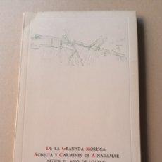 Libros de segunda mano: DE LA GRANADA MORISCA:ACEQUIA CÁRMENES DE AINADAMAR MANUEL BARRIOS 1985. Lote 215032745