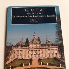 Libros de segunda mano: GUÍA REAL SITIO DE LA GRANJA DE SAN ILDELFONSO Y RIOFRÍO . HISTORIA ARTE XVIII. Lote 215414182