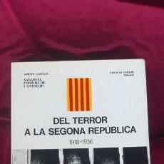 Livres d'occasion: SABADELL. INFORME DE L'OPOSICIÓ. DEL TERROR A LA SEGONA REPÚBLICA 1918-1936 - ANDREU CASTELLS - EDIC. Lote 215580318