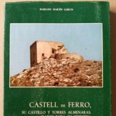 Libros de segunda mano: CASTELL DE FERRO SU CASTILLO Y TORRES ALMENARAS. DATOS PARA SU HISTORIA.. Lote 215654241