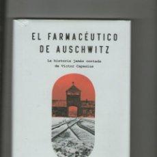 Libros de segunda mano: EL FARMACÉUTICO DE AUSCHWITZ: LA HISTORIA JAMÁS CONTADA DE VICTOR CAPESIUS.DA. Lote 215987242