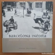 Libros de segunda mano: BARCELONA INÈDITA ( IDIOMA CASTELLANO, CATALÁN E INGLÉS) - VARIOS - VIENA EDICIONS - 2003. Lote 216473158