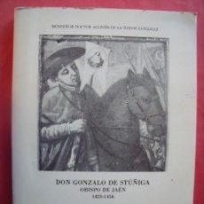 Libros de segunda mano: AGUSTIN DE LA FUENTE GONZALEZ.-DON GONZALO DE STUÑIGA.-OBISPO DE JAEN.-AÑO 1978.. Lote 216724213