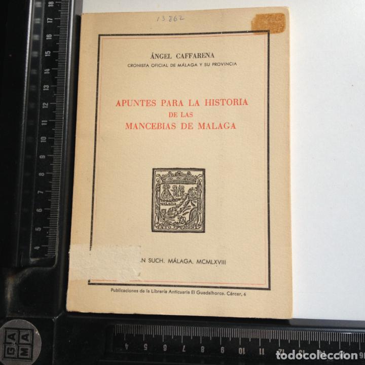 Libros de segunda mano: APUNTES PARA LA HISTORIA DE LAS MANCERIAS DE MALAGA -AUTOR A. CAFFARENA - CONSTA DE 250 EJEMP. 208 - Foto 2 - 217087377