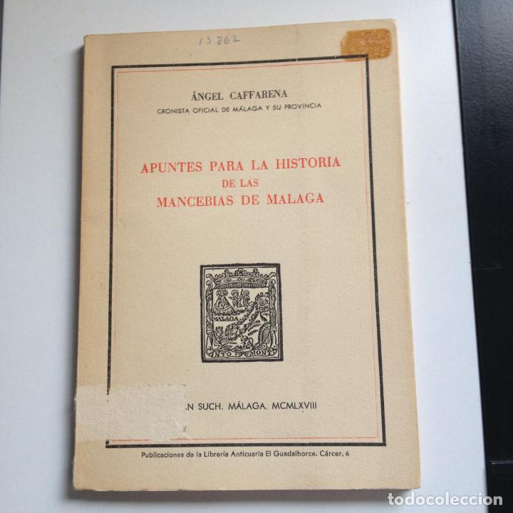 APUNTES PARA LA HISTORIA DE LAS MANCERIAS DE MALAGA -AUTOR A. CAFFARENA - CONSTA DE 250 EJEMP. 208 (Libros de Segunda Mano - Historia Moderna)
