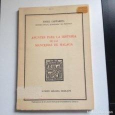 Libros de segunda mano: APUNTES PARA LA HISTORIA DE LAS MANCERIAS DE MALAGA -AUTOR A. CAFFARENA - CONSTA DE 250 EJEMP. 208. Lote 217087377
