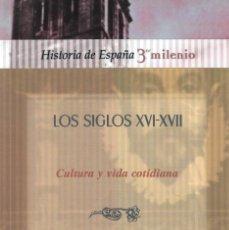 Libros de segunda mano: LOS SIGLOS XVI-XVII. CULTURA Y VIDA COTIDIANA - L.E.RODRÍGUEZ SAN PEDRO Y J.L. SÁNCHEZ LORA - 2000. Lote 217267431