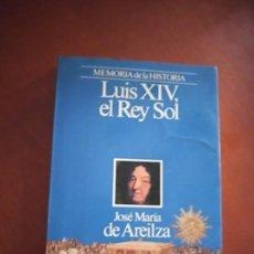 Libros de segunda mano: LUIS XIV, EL REY SOL. Lote 217284300