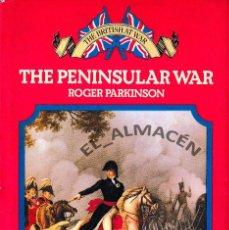 Libros de segunda mano: THE PENINSULAR WAR (ROGER PARKINSON) 1973. Lote 217368372