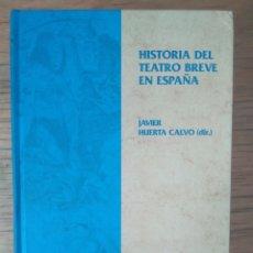 Libros de segunda mano: HISTORIA DEL TEATRO BREVE EN ESPAÑA, DIRIGIDO POR JAVIER HUERTA CALVO. TOMO III (SIGLOS XVI-XX). Lote 217529596