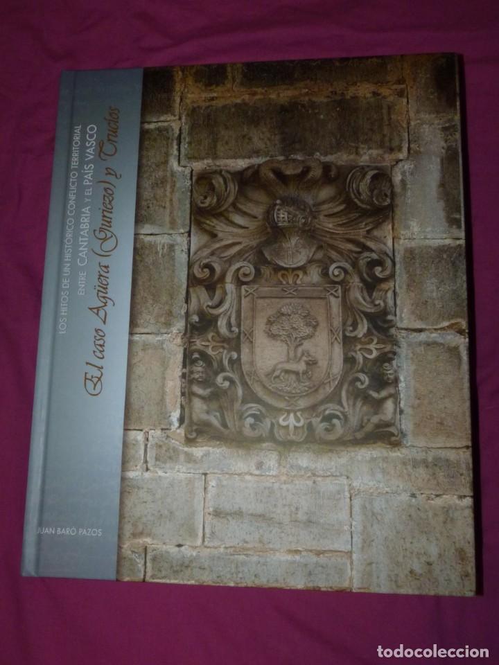 LOS HITOS DE UN HISTÓRICO CONFLICTO TERRITORIAL ENTRE CANTABRA Y PAÍS VASCO EL CASO AGÜERA Y TRUCIOS (Libros de Segunda Mano - Historia Moderna)