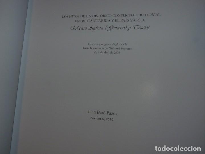 Libros de segunda mano: Los Hitos de un Histórico Conflicto Territorial entre Cantabra y País Vasco El Caso Agüera y Trucios - Foto 2 - 217567525