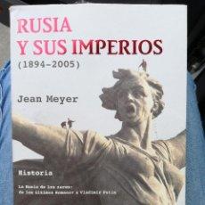 Libros de segunda mano: RUSIA Y SUS IMPERIOS (1894-2005) - JEAN MEYER. 1 EDICIÓN. Lote 217813077