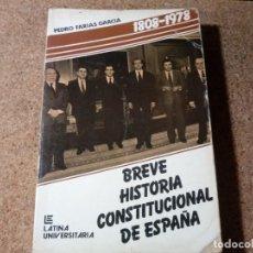Libros de segunda mano: LIBRO DE BREVE HISTORIA DE LA CONSTITUCIONAL DE ESPAÑA 1808 - 1978 DE PEDRO FARIAS GARCIA. Lote 217975610