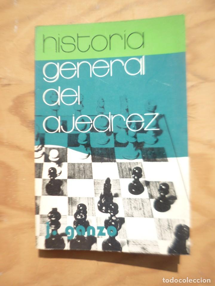HISTORIA GENERAL DEL AJEDREZ - JULIO GANZO (Libros de Segunda Mano - Historia Moderna)