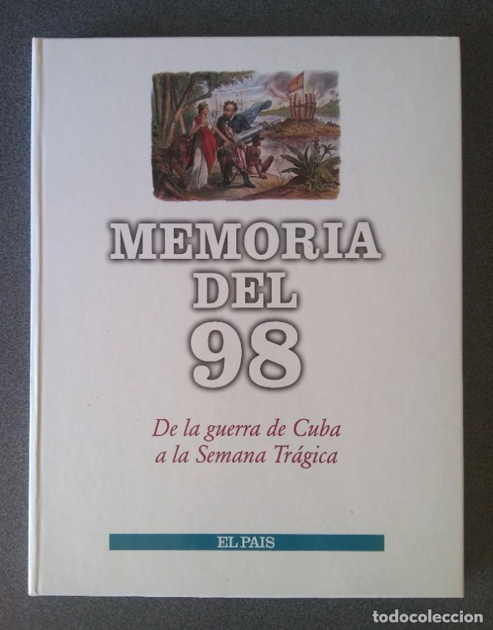 MEMORIA DEL 98 DE LA GUERRA DE CUBA A LA SEMANA TRÁGICA (Libros de Segunda Mano - Historia Moderna)