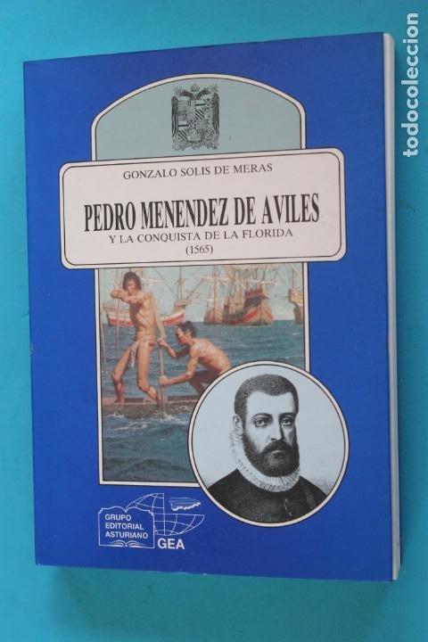 PEDRO MENEDEZ DE AVILES Y LA CONQUISTA DE LA FLORIDA, (1565), GONZALO SOLIS DE MERAS (Libros de Segunda Mano - Historia Moderna)