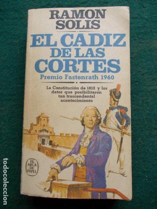 EL CADIZ DE LAS CORTES RAMÓN SOLIS (Libros de Segunda Mano - Historia Moderna)