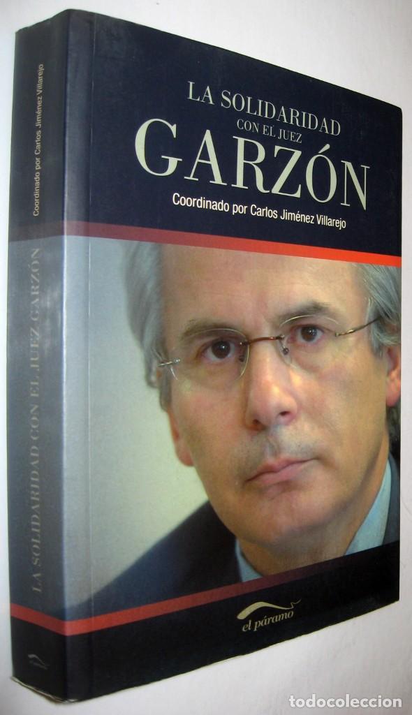 LA SOLIDARIDAD CON EL JUEZ GARZON - CARLOS JIMENEZ VILLAREJO (Libros de Segunda Mano - Historia Moderna)