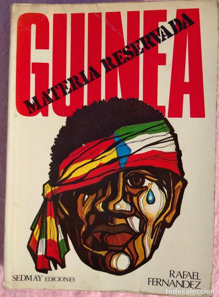 GUINEA, MATERIA RESERVADA – RAFAEL FERNÁNDEZ (SEDMAY, 1976) /// ÁFRICA COLONIALISMO COLONIZACIÓN (Libros de Segunda Mano - Historia Moderna)