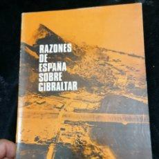 Libros de segunda mano: RAZONES DE ESPAÑA SOBRE GIBRALTAR. Lote 218122777